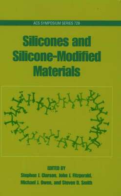 Silicones and Silicone-Modified Materials by Stephen J. Clarson image