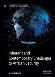 Inherent and Contemporary Challenges to African Security by Manu Lekunze