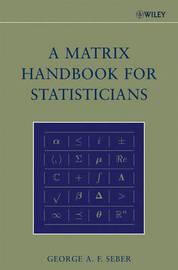 A Matrix Handbook for Statisticians by George A.F. Seber
