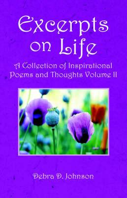 Excerpts on Life by Debra Johnson (University of Hull, UK)