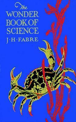 The Wonder Book of Science by Jean Henri Fabre