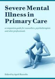 Severe Mental Illness in Primary Care by April Russello image