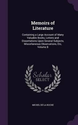 Memoirs of Literature by Michel De La Roche image