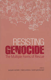 Resisting Genocide: The Multiple Forms of Rescue image