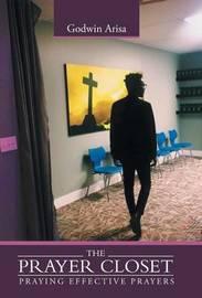 The Prayer Closet by Godwin Arisa