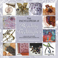The Encyclopedia of Beading Techniques by Sara Withers