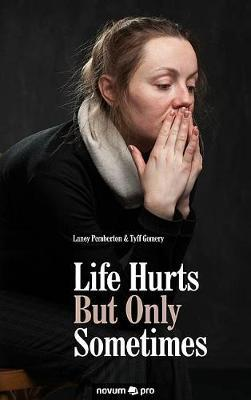 Life Hurts but Only Sometimes by Laney Pemberton & Tyff Gomery image