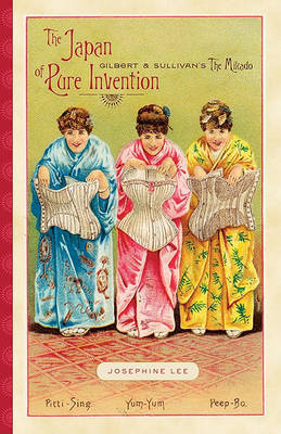The Japan of Pure Invention by Josephine Lee