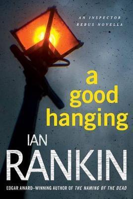 Good Hanging by Ian Rankin