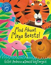 Mad About Mega Beasts! by Giles Andreae