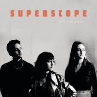 Superscope by Kitty Daisy & Lewis