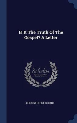 Is It the Truth of the Gospel? a Letter by Clarence Esme Stuart image