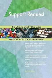 Support Request the Ultimate Step-By-Step Guide by Gerardus Blokdyk image