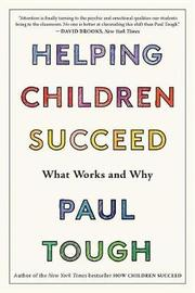 Helping Children Succeed by Paul Tough