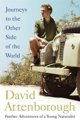 Journeys to the Other Side of the World by David Attenborough