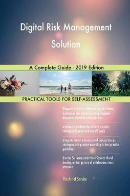 Digital Risk Management Solution A Complete Guide - 2019 Edition by Gerardus Blokdyk image