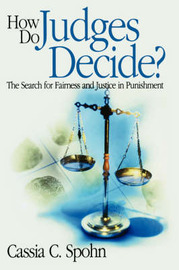 How Do Judges Decide?: The Search for Fairness and Justice in Punishment by Dr. Cassia C. Spohn image