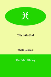 This is the End by Stella Benson image
