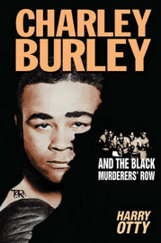 Charley Burley and the Black Murderers' Row by Harry Otty image