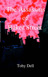 The Assassins of Baker Street by Toby Dell image