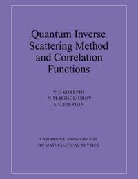 Cambridge Monographs on Mathematical Physics by V.E. Korepin