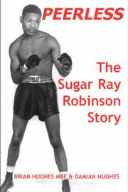 Peerless: The Sugar Ray Robinson Story by Brian Hughes image