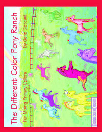 The Different Color Pony Ranch by Gene Descant