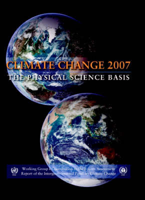 Climate Change 2007 - the Physical Science Basis: Working Group I Contribution to the Fourth Assessment Report of the IPCC by Intergovernmental Panel on Climate Change image