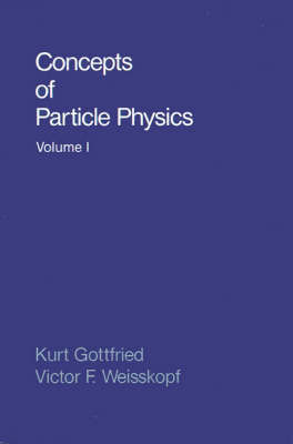 Concepts of Particle Physics: Volume II by Kurt Gottfried