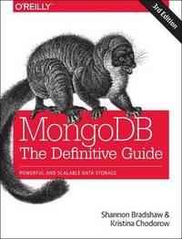 MongoDB: The Definitive Guide 3e by Shannon Bradshaw