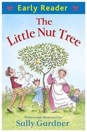 Early Reader: The Little Nut Tree by Sally Gardner
