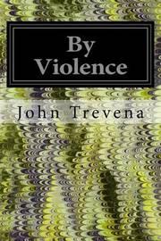 By Violence by John Trevena image