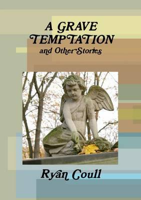 A Grave Temptation by Ryan Coull
