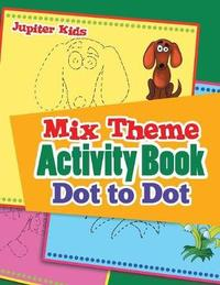 Mix Theme Activity Book Dot to Dot by Jupiter Kids
