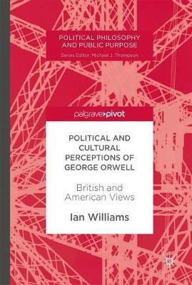Political and Cultural Perceptions of George Orwell by Ian Williams image