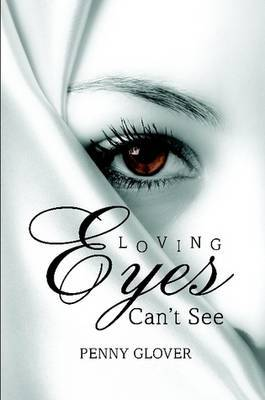 Loving Eyes Can'T See by Penny Glover image