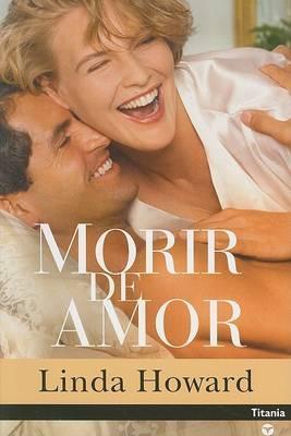 Morir de Amor by Linda Howard image