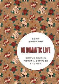 On Romantic Love by Berit Brogaard