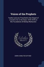 Voices of the Prophets by Edwin Hamilton Gifford