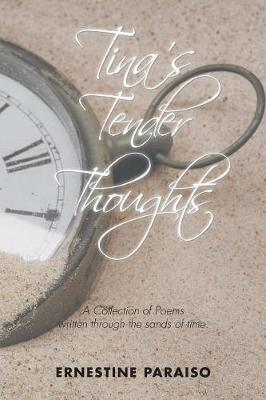 Tina's Tender Thoughts by Ernestine Paraiso