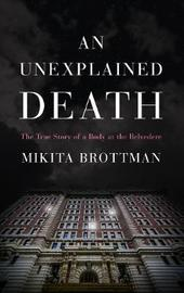An Unexplained Death by Mikita Brottman