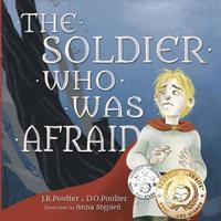The Soldier Who Was Afraid by J R Poulter