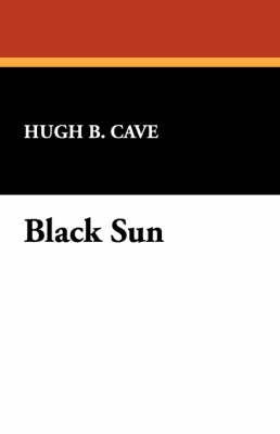 Black Sun by Hugh B. Cave image