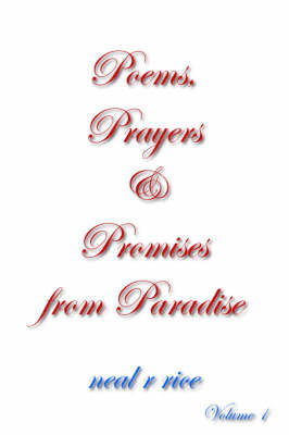 Poems, Prayers and Promises from Paradise by Neal R. Rice image