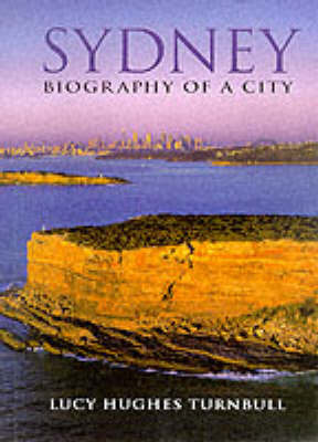 Sydney: Biography of a City by Lucy Turnbull image