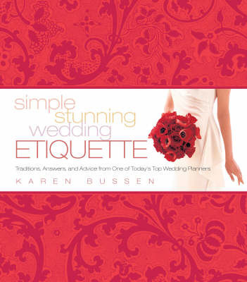 Simple Stunning Wedding Etiquette: Traditions, Answers and Advice by Karen Bussen image