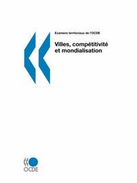 Examens Territoriaux De L'OCDE Villes, Competitivite Et Mondialisation by OECD Publishing