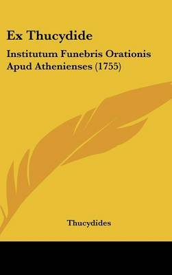 Ex Thucydide: Institutum Funebris Orationis Apud Athenienses (1755) by Thucydides 431 BC image