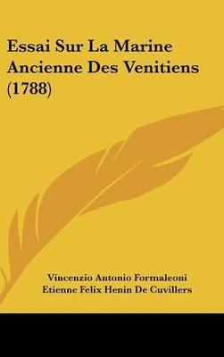 Essai Sur La Marine Ancienne Des Venitiens (1788) by Vincenzio Antonio Formaleoni image