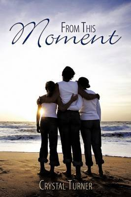 From This Moment by Crystal Turner